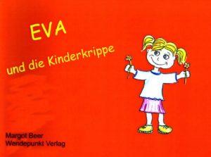 Eva und die Kinderkrippe